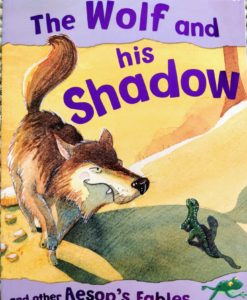 Aesop's Fables - The Wolf And His Shadow And Other Aesop's Fables - Cover Page