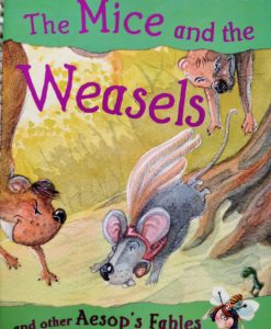 Aesop's Fables - The Mice And The Weasels And Other Aesop's Fables Front Cover