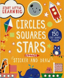 Start Little Learn Big Circles, Squares, Stars - Sticker and Draw - CoverPage