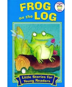 Little Stories for Young Readers Frog on the Log