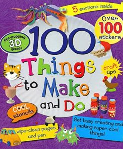100 Things To Make And Do 9781445404738 cover page