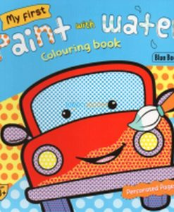 My First Paint with Water Colouring Book (Blue) 9789388384728 cover page1