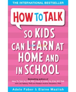HOW TO TALK SO KIDS CAN LEARN AT HOME AND IN SCHOOL 9781853407048 cover