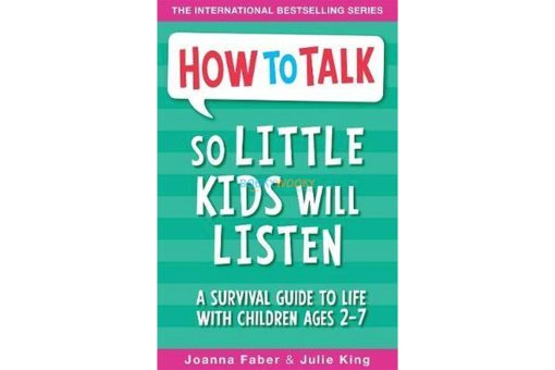 HOW TO TALK SO LITTLE KIDS WILL LISTEN 9781848126145 cover