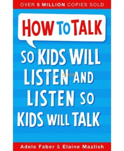 How to Talk so Kids Will Listen and Listen so Kids Will Talk 9781848128422 cover