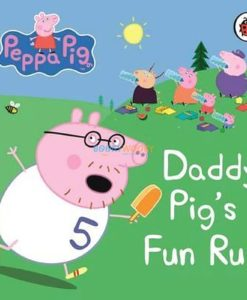 PEPPA PIG Daddy Pigs Fun Run 9781409304869 cover