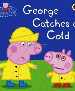 Peppa Pig George Catches a cold 9780718197827 cover