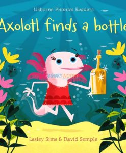 Axolotl Finds a Bottle 9781474959483 cover