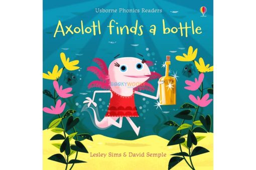 Axolotl Finds a Bottle 9781474959483 cover