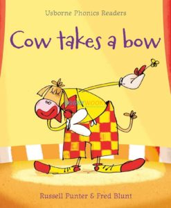 Cow Takes A Bow- Phonics Readers 9781409550518 cover