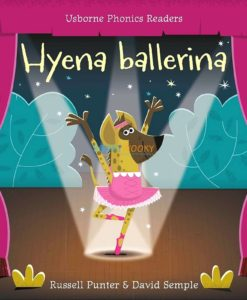Hyena Ballerina- Usborne Phonics Readers 9781474918473 cover