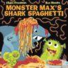 Monster-Maxs-Shark-Spaghetti-9781408851555.jpg