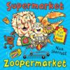 Supermarket-Zoopermarket-Nick-Sharratt-9781407174068.jpg
