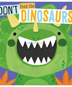 Don't Feed The Dinosaurs 9781789474657 cover