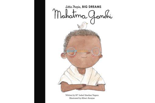 Mahatma Gandhi Little People Big Dreams 9780711248687