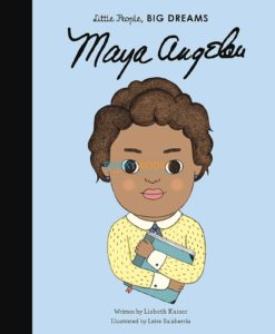 Maya Angelou Little People Big Dreams 9780711248700