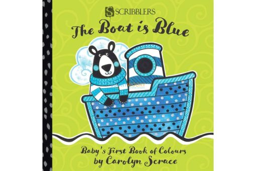 The Boat is Blue - Baby's First Book of Colours 9781912233540