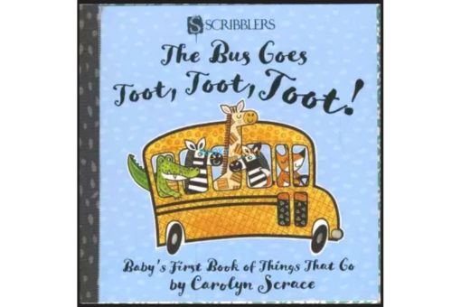 The Bus goes toot toot toot 9781912233557 Scribblers Baby's first book of things that go