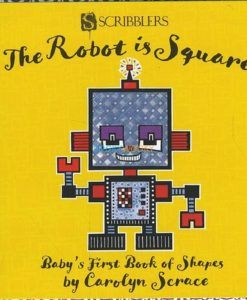 The Robot is Square - Baby's First Book of Shapes 9781912233564