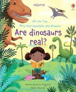Are Dinosaurs Real Lift-The-Flap Very First Questions and Answers