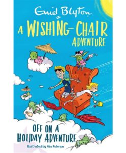 Off On A Holiday Adventure - A Wishing-Chair Adventure