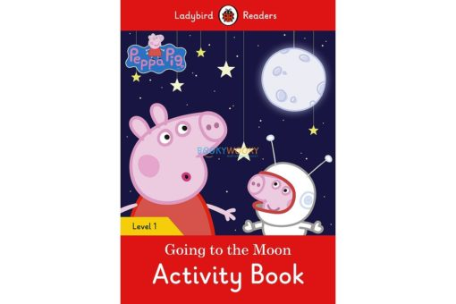 Peppa Pig Going to the Moon Activity Book - Ladybird Readers Level