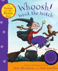 Whoosh Went The Witch A Room On The Broom Book