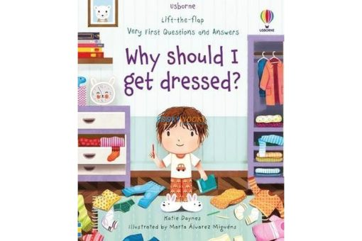 Why Should I Get Dressed (Lift-the-Flap Very First Questions and Answers)